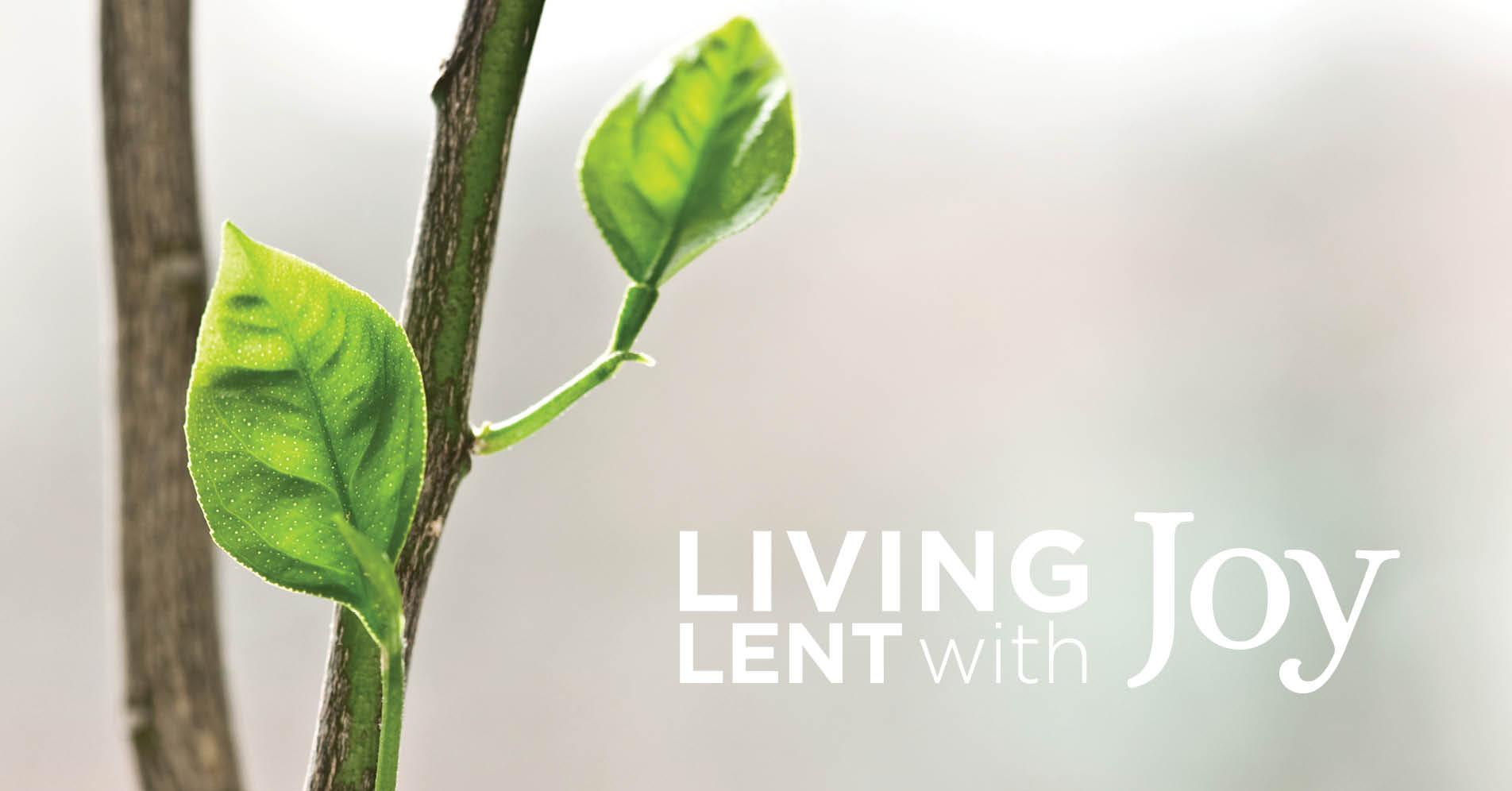 Living Lent with Joy